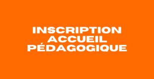 Inscription Accueil pédagogique