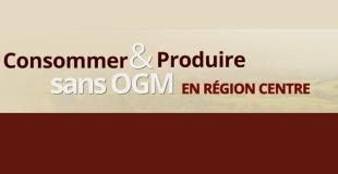 Consommer et produire sans OGM en région Centre